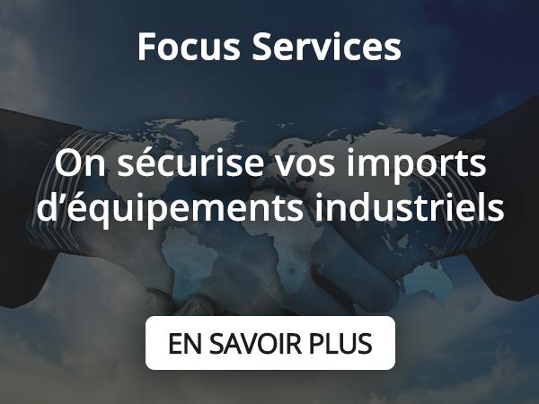 On sécurise vos imports d'équipements industriels